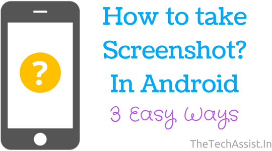 How to take screenshot in android latest android mobiles